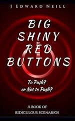 Big Shiny Red Buttons