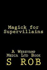 Magick for Supervillains