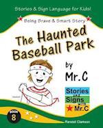 The Haunted Baseball Park