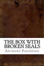 The Box with Broken Seals