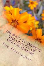 150 Ways to Improv the Quality of Life for Seniors