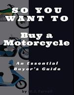 So You Want to Buy a Motorcycle