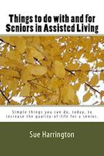 Things to Do with and for Seniors in Assisted Living (the Locked Title Has Senior's.)