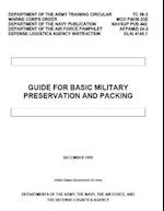 Department of the Army Training Circular Tc 38-3 McO P4030.23e Navsup Pub 442 Afpam(i) 24-2 Dlai 4145.1 Guide for Basic Military Preservation and Pack