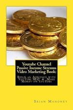 Youtube Channel Passive Income Streams Video Marketing Book