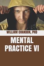 Mental Practice VI