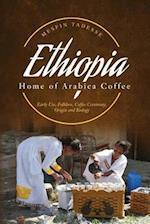 Ethiopia - Home of Arabica Coffee
