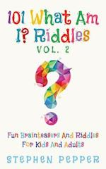 101 What Am I? Riddles - Vol. 2