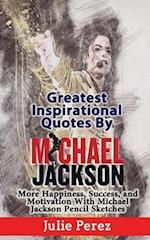 Greatest Inspirational Quotes by Michael Jackson