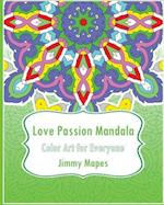 Love Passion Mandala (Color Art for Everyone)