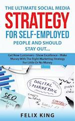 The Ultimate Social Media Strategy for Self-Employed People