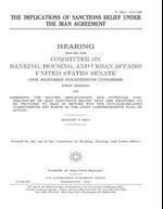 The Implications of Sanctions Relief Under the Iran Agreement Hearing Before the Committee on Banking, Housing, and Urban Affairs United States Senate