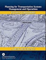 Planning for Transportation Systems Management and Operations Within Corridors