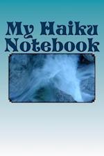 My Haiku Notebook