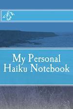 My Personal Haiku Notebook