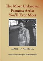 The Most Unknown Famous Artist You'll Ever Meet