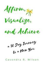 Affirm, Visualize and Achieve