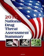 2015 National Drug Threat Assessment Summary
