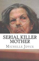 Serial Killer Mother
