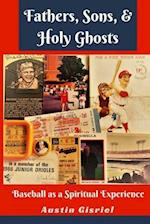 Fathers, Sons, & Holy Ghosts