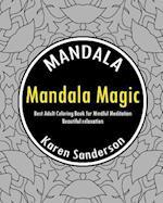 Mandala Magic (Best Adult Coloring Book for Mindful Meditation)