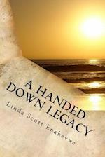 A Handed Down Legacy - A Lesson from Beyond af Linda Scott Enakevwe