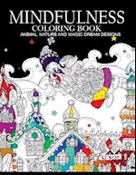 Mindfulness Coloring Books Animals Nature and Magic Dream Designs