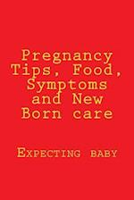Pregnancy Tips, Food, Symptoms and New Born Care