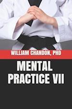 Mental Practice VII