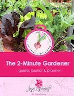 The 2-Minute Gardener