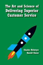 The Art and Science of Delivering Superior Customer Service