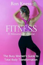 Fitness - 15 Minutes at a Time