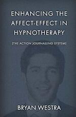 Enhancing the Affect-Effect in Hypnotherapy [The Action Journalling System]