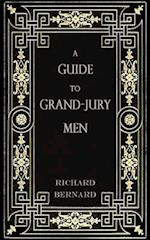 A Guide to Grand-Jury Men
