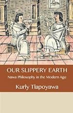 Our Slippery Earth