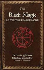 True Black Magic (La Veritable Magie Noire)