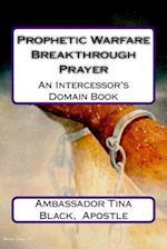 Prophetic Warfare Breakthrough Prayer