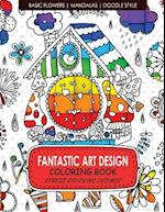 Fantastic Art Design Coloring Books [Basic Flowers, Mandalas, Doogle Style]