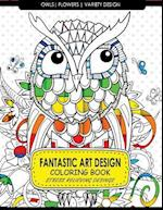 Fantastic Art Design Coloring Books [Owls, Flowers, Variety Design]