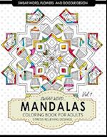 Swear Word Mandalas Coloring Book for Adults [Flowers and Doodle] Vol.1