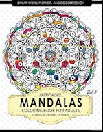 Swear Word Mandalas Coloring Book for Adults [Flowers and Doodle] Vol.3