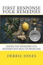First Response Folk Remedies