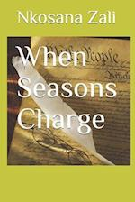 When Seasons Charge