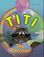 Titi the Raccoon