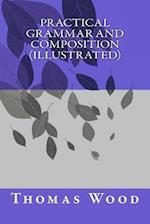 Practical Grammar and Composition (Illustrated)