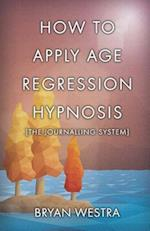 How to Apply Age Regression Hypnosis [The Journalling System]