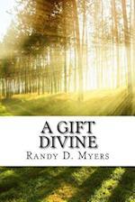 A Gift Divine