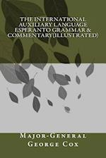 The International Auxiliary Language Esperanto Grammar & Commentary(illustrated)