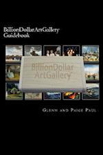 Billiondollarartgallery Guidebook