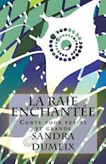 La Raie Enchantee